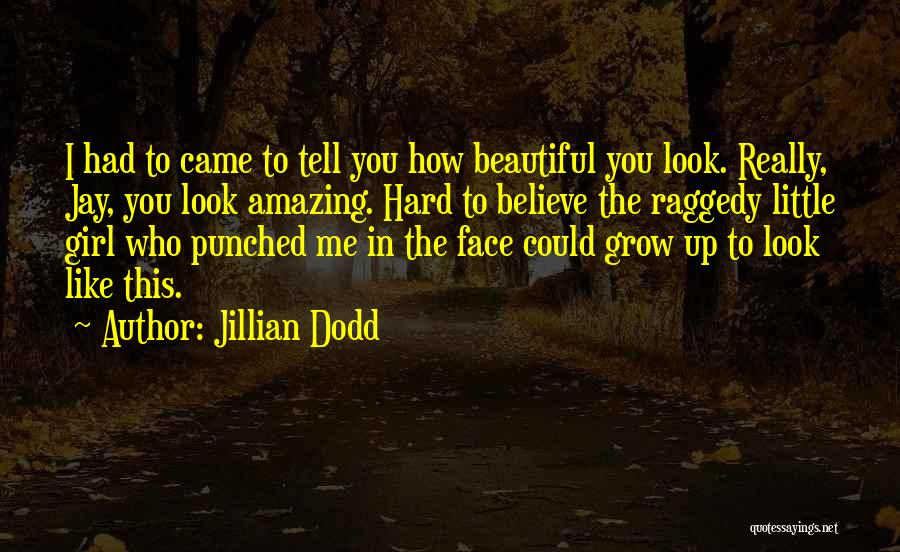 Your Amazing Girl Quotes By Jillian Dodd