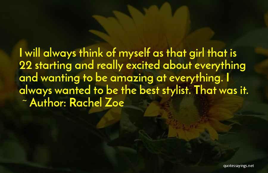 Your Amazing Girl Quotes By Rachel Zoe