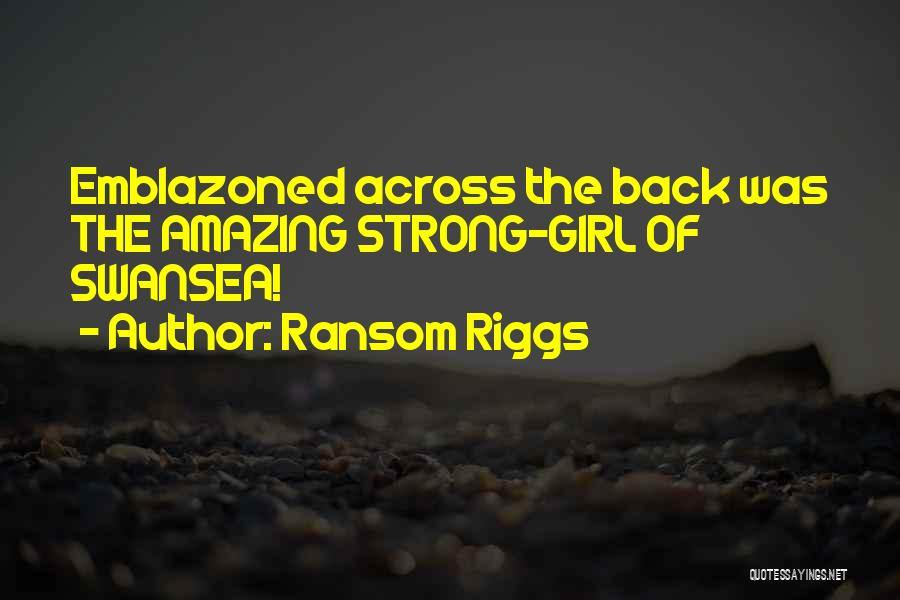 Your Amazing Girl Quotes By Ransom Riggs