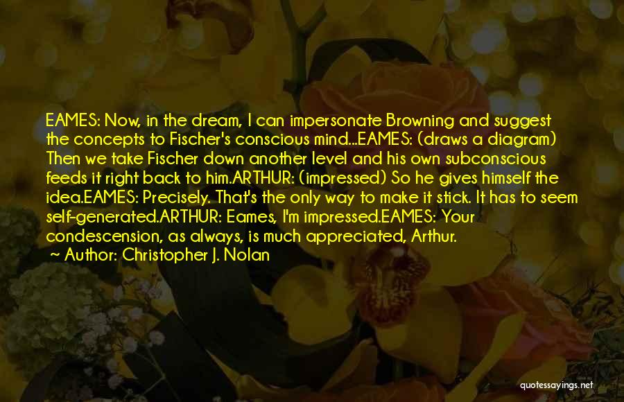 Your Appreciated Quotes By Christopher J. Nolan
