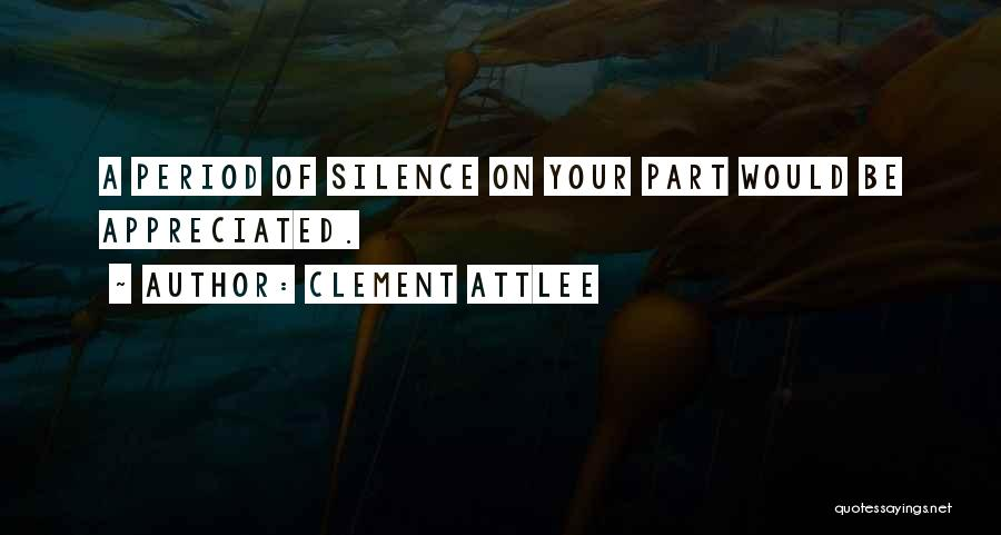 Your Appreciated Quotes By Clement Attlee