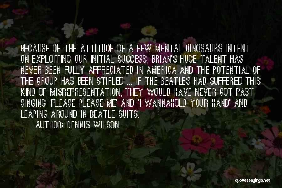 Your Appreciated Quotes By Dennis Wilson