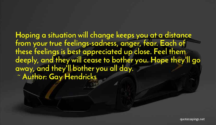 Your Appreciated Quotes By Gay Hendricks