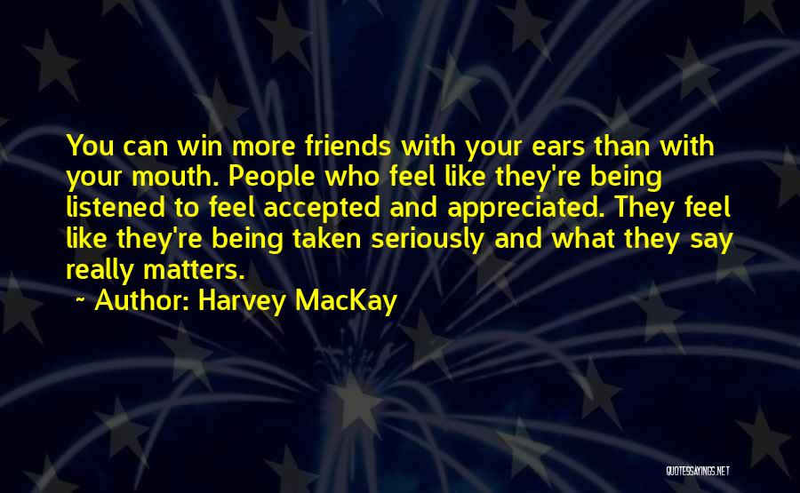 Your Appreciated Quotes By Harvey MacKay