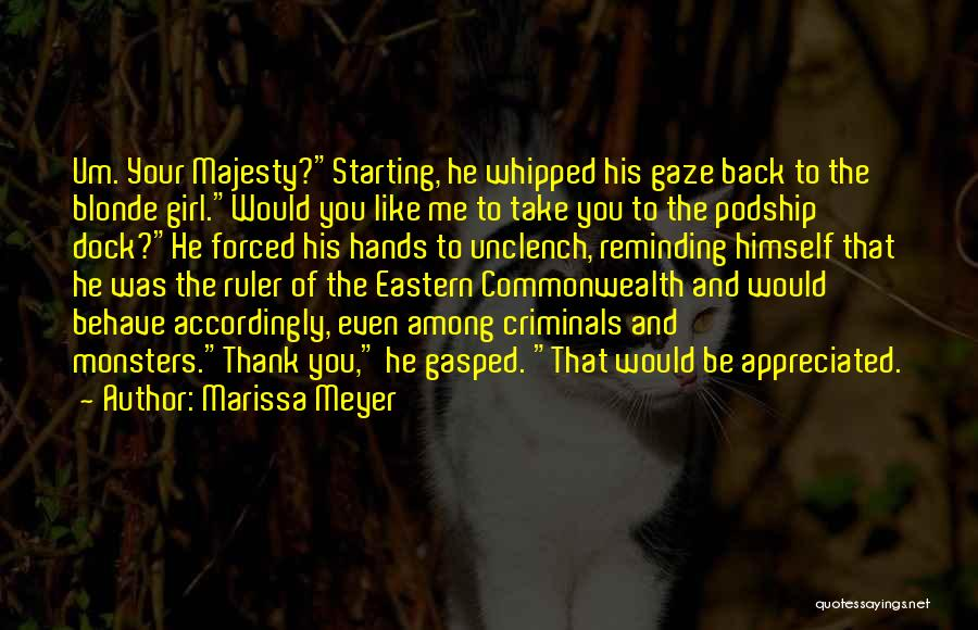 Your Appreciated Quotes By Marissa Meyer