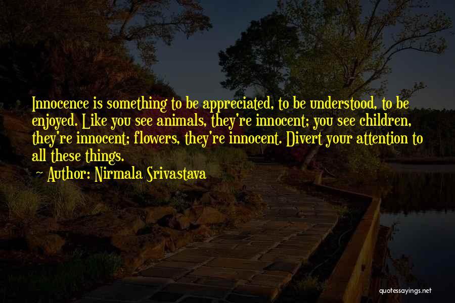 Your Appreciated Quotes By Nirmala Srivastava