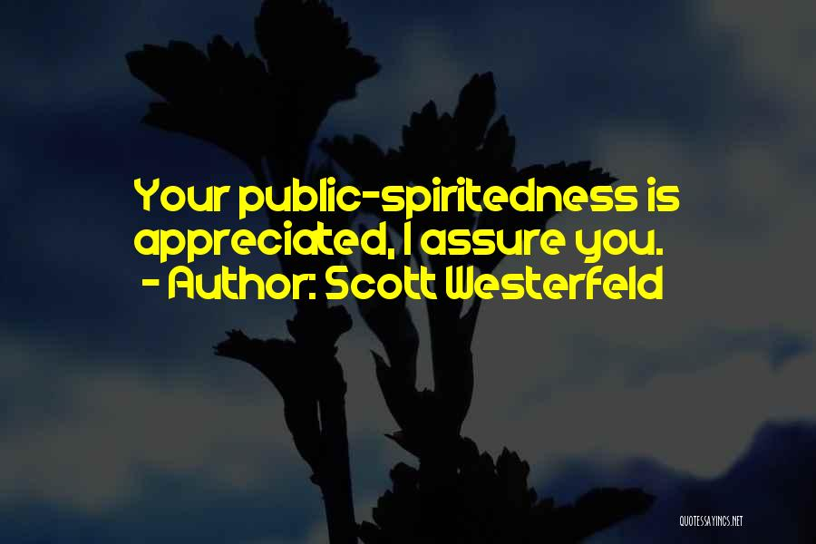 Your Appreciated Quotes By Scott Westerfeld