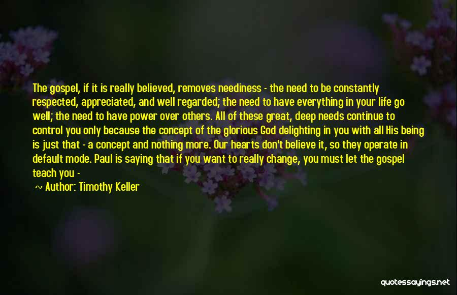 Your Appreciated Quotes By Timothy Keller