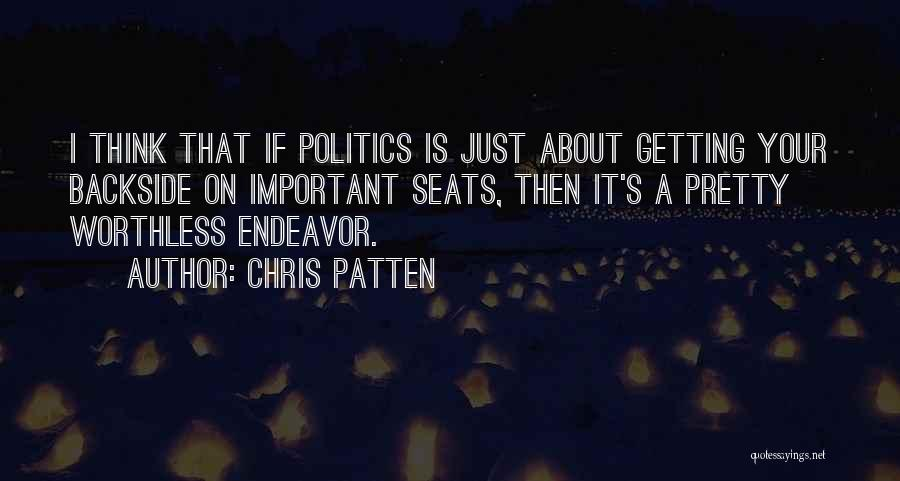 Your Backside Quotes By Chris Patten
