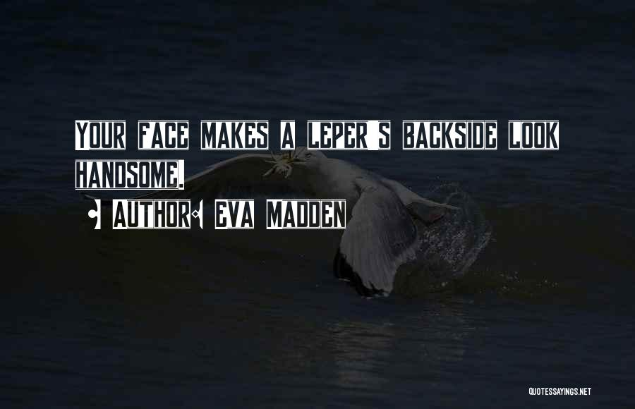 Your Backside Quotes By Eva Madden