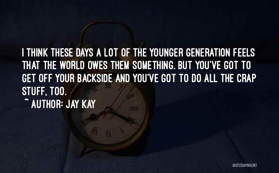 Your Backside Quotes By Jay Kay