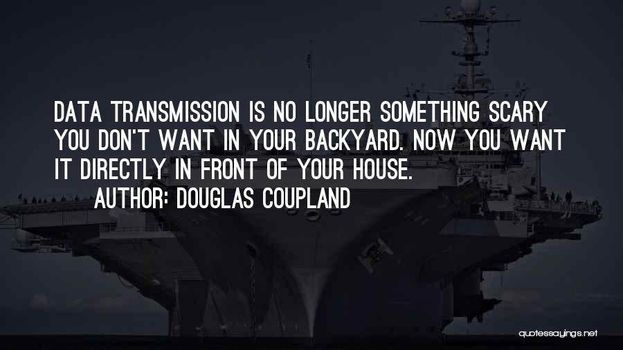 Your Backyard Quotes By Douglas Coupland