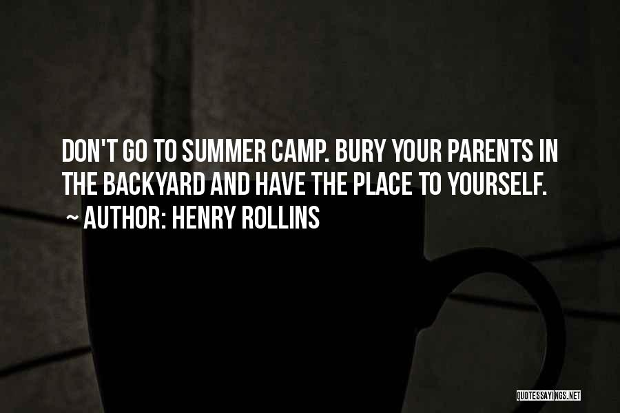 Your Backyard Quotes By Henry Rollins