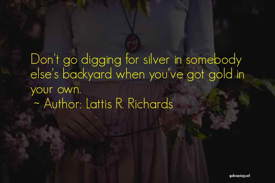 Your Backyard Quotes By Lattis R. Richards