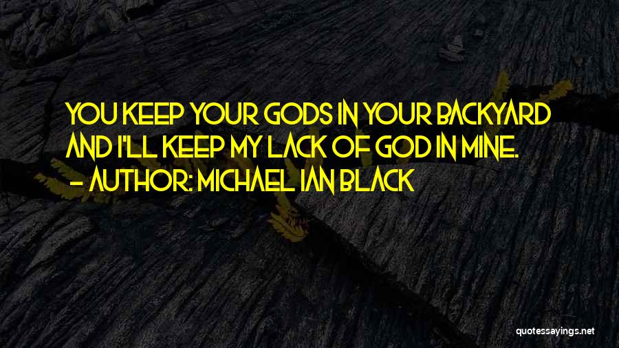 Your Backyard Quotes By Michael Ian Black