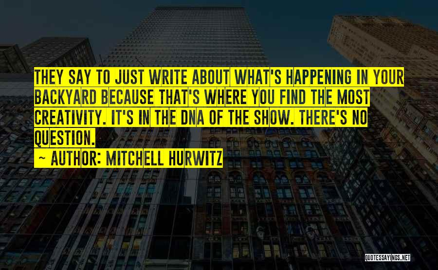 Your Backyard Quotes By Mitchell Hurwitz