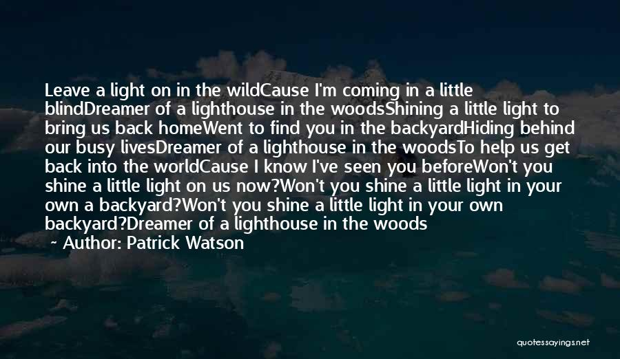 Your Backyard Quotes By Patrick Watson
