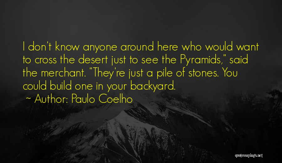 Your Backyard Quotes By Paulo Coelho