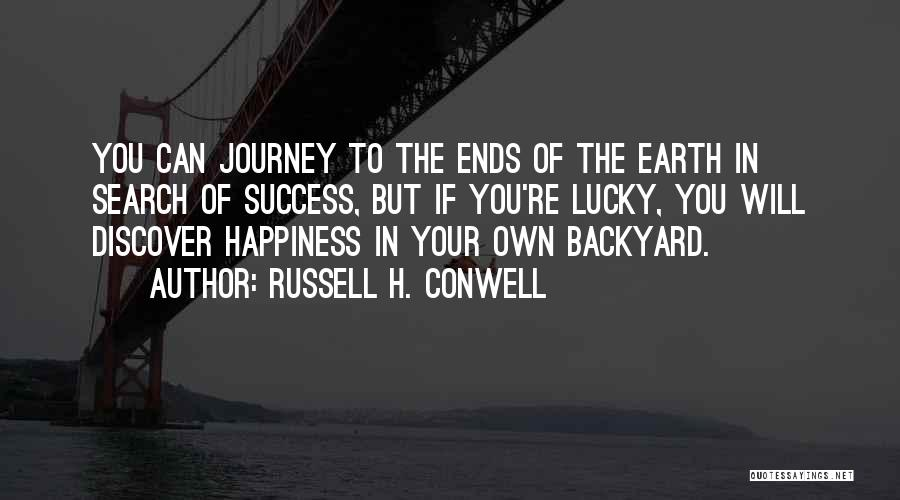 Your Backyard Quotes By Russell H. Conwell