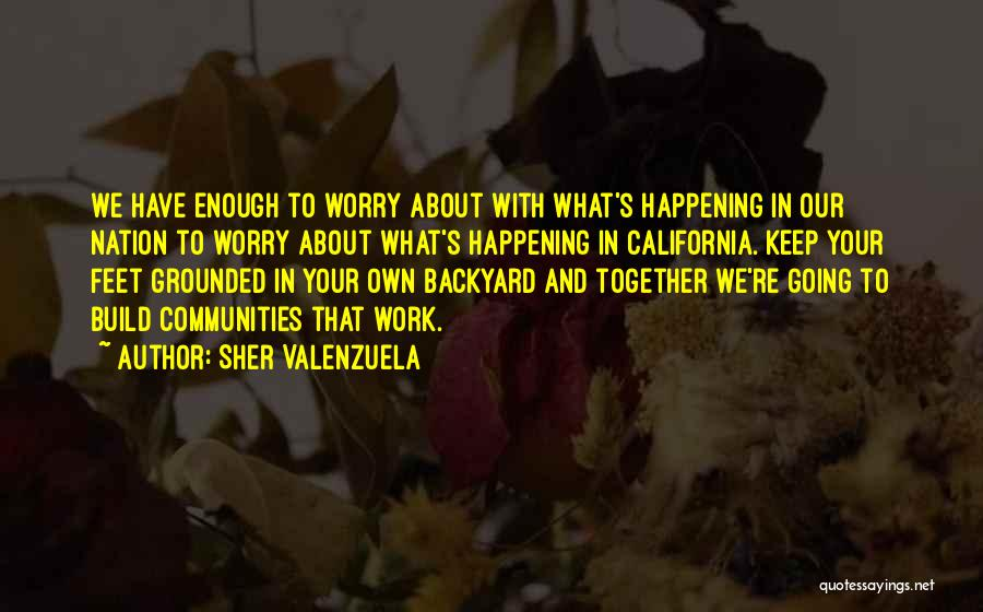 Your Backyard Quotes By Sher Valenzuela