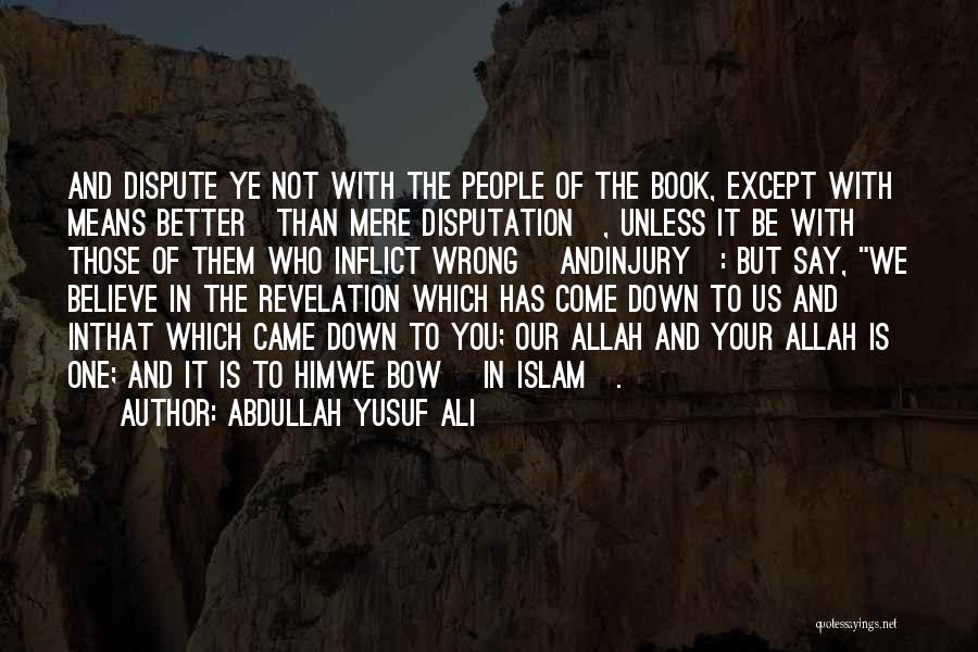 Your Better Than Him Quotes By Abdullah Yusuf Ali