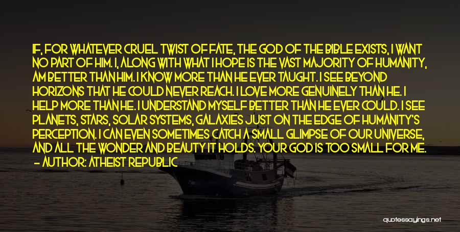 Your Better Than Him Quotes By Atheist Republic
