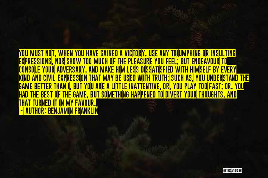 Your Better Than Him Quotes By Benjamin Franklin