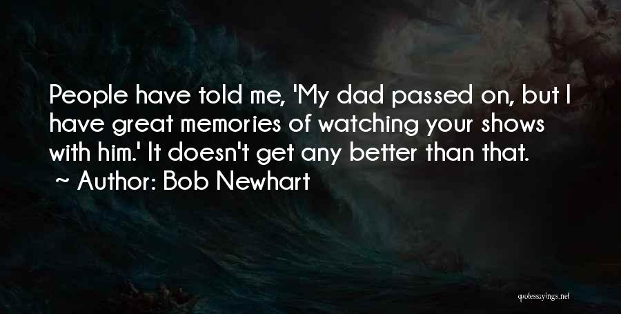 Your Better Than Him Quotes By Bob Newhart