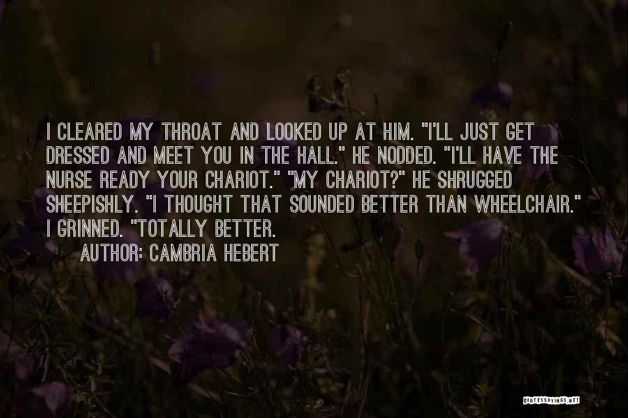 Your Better Than Him Quotes By Cambria Hebert