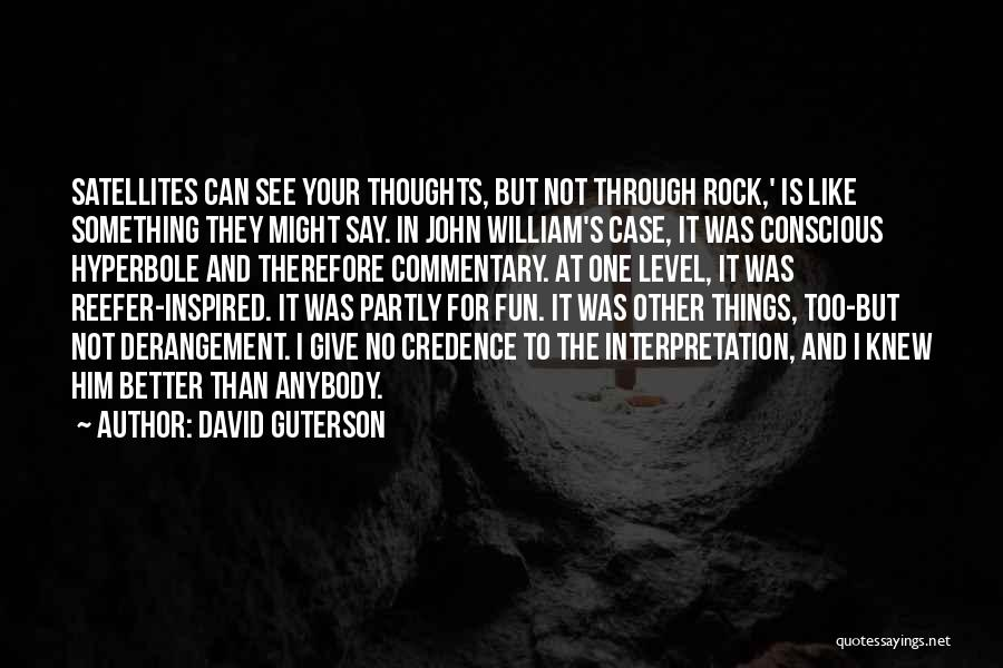Your Better Than Him Quotes By David Guterson