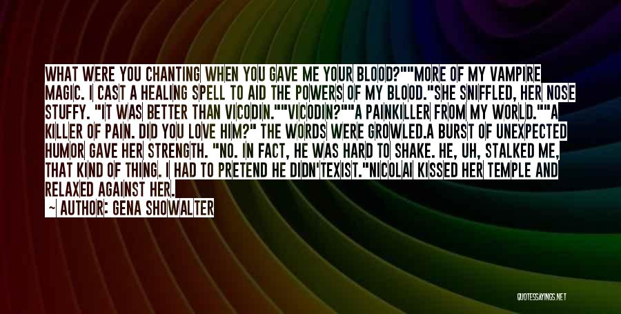 Your Better Than Him Quotes By Gena Showalter