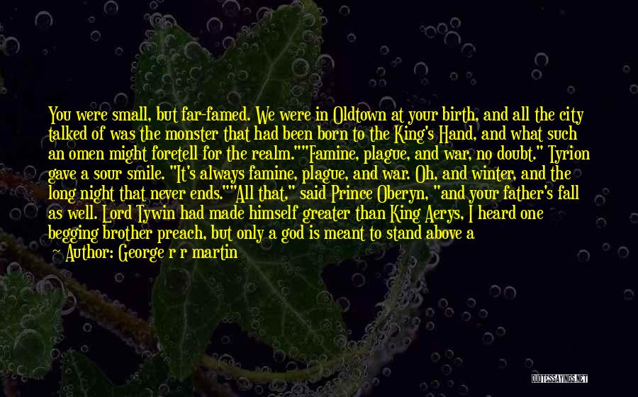Your Better Than Him Quotes By George R R Martin