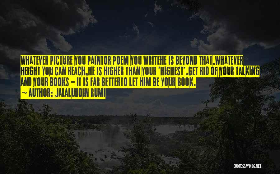 Your Better Than Him Quotes By Jalaluddin Rumi