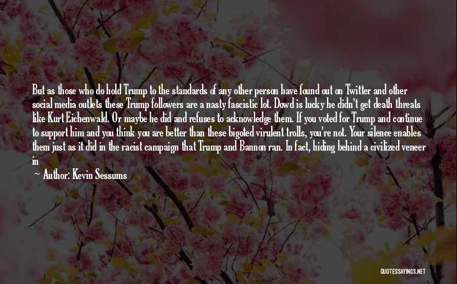 Your Better Than Him Quotes By Kevin Sessums