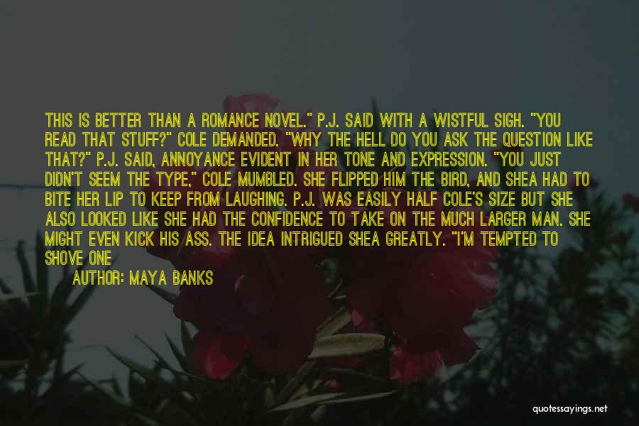 Your Better Than Him Quotes By Maya Banks