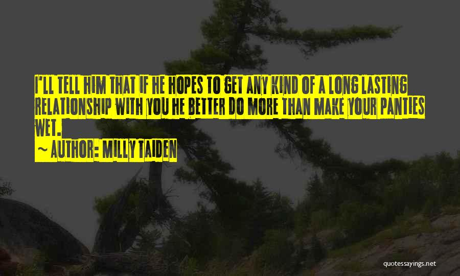 Your Better Than Him Quotes By Milly Taiden