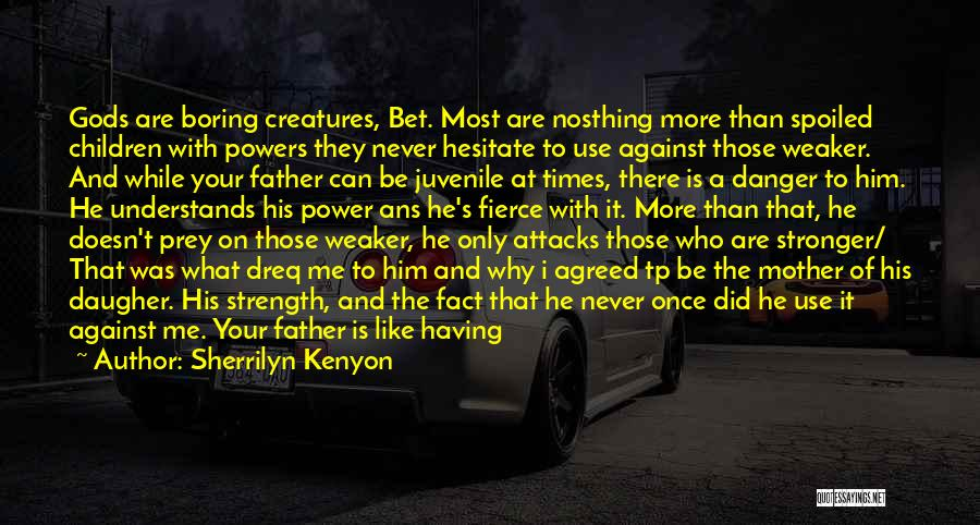 Your Better Than Him Quotes By Sherrilyn Kenyon