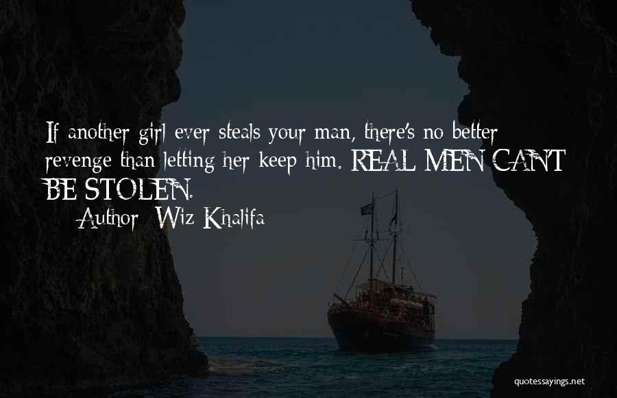 Your Better Than Him Quotes By Wiz Khalifa