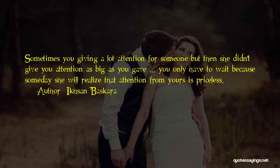 Your Boyfriend Not Giving You Attention Quotes By Ikhsan Baskara