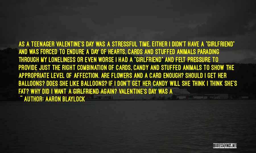 Your Boyfriend On Valentine's Day Quotes By Aaron Blaylock