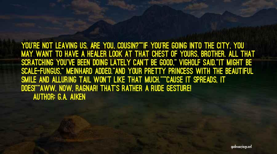 Your Brother Leaving Quotes By G.A. Aiken
