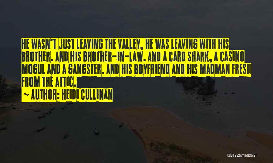 Your Brother Leaving Quotes By Heidi Cullinan