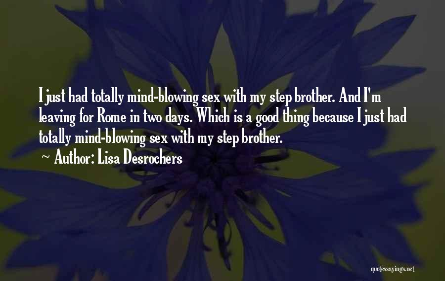 Your Brother Leaving Quotes By Lisa Desrochers