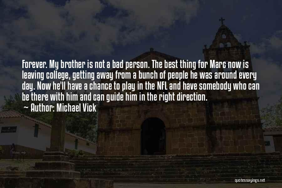 Your Brother Leaving Quotes By Michael Vick