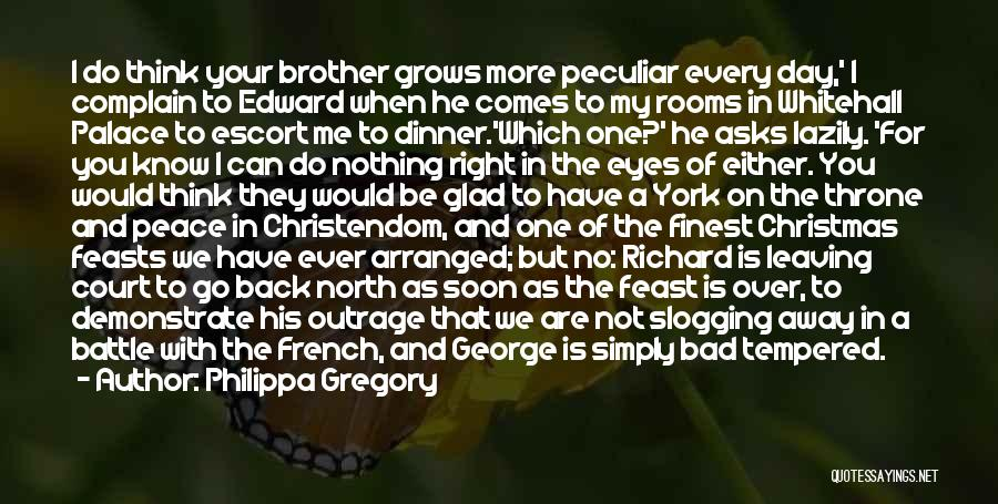 Your Brother Leaving Quotes By Philippa Gregory