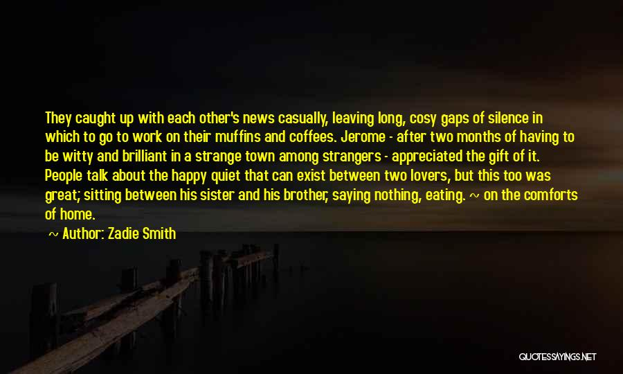 Your Brother Leaving Quotes By Zadie Smith