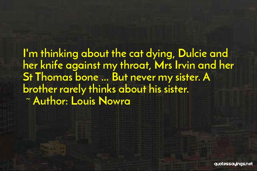 Your Cat Dying Quotes By Louis Nowra