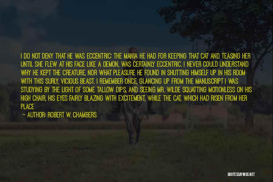 Your Cat Dying Quotes By Robert W. Chambers