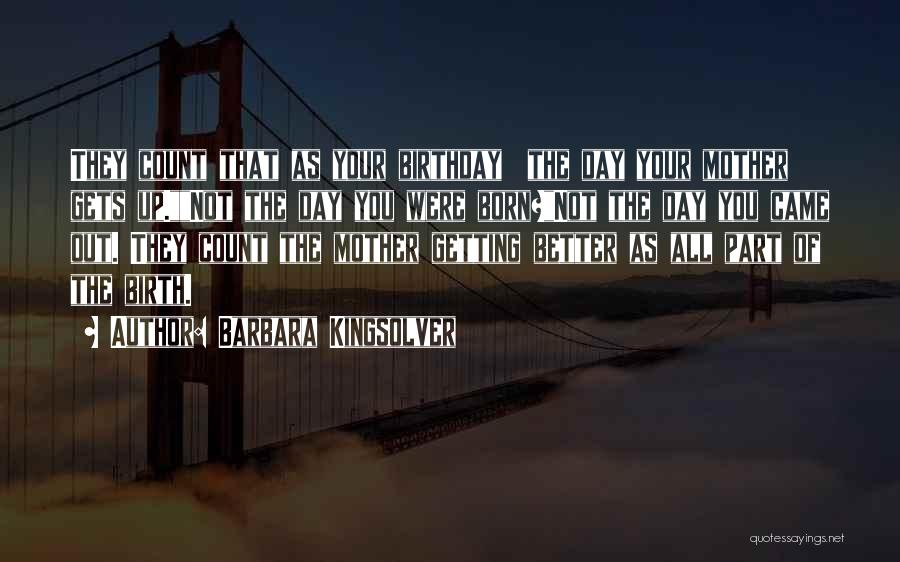 Your Day Getting Better Quotes By Barbara Kingsolver