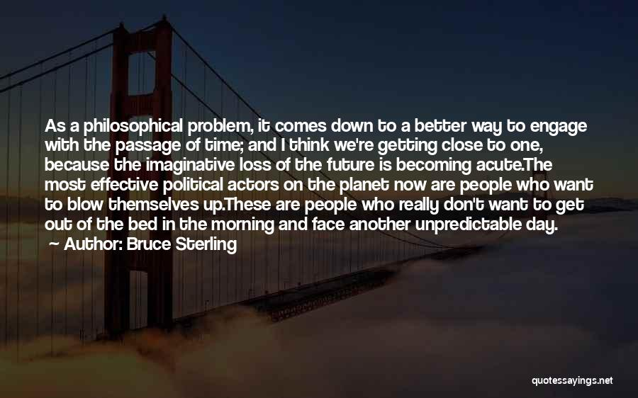 Your Day Getting Better Quotes By Bruce Sterling
